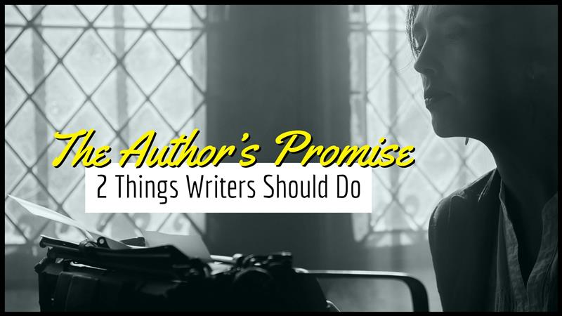 The Author's Promise – 2 Things Writers Should Do