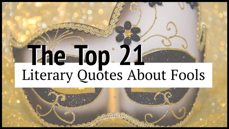 The Top 21 Literary Quotes About Fools