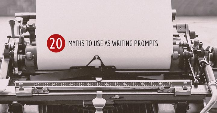 20 Myths For Writing Prompts