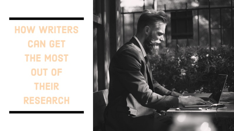 How Writers Can Get The Most Out Of Their Research