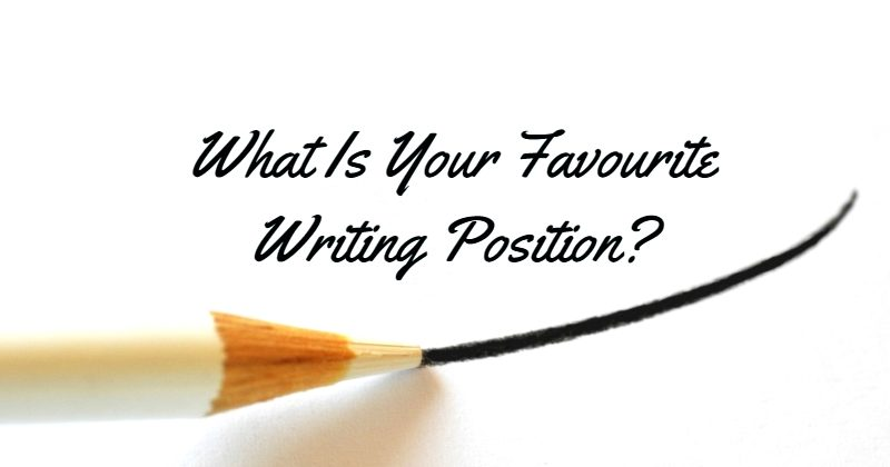 What Is Your Favourite Writing Position?