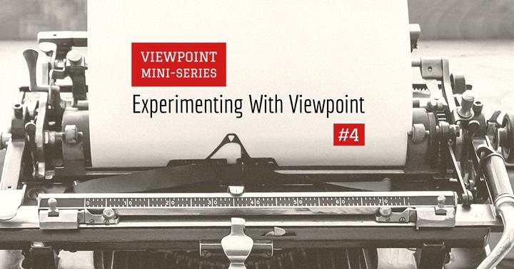 Experimenting With Viewpoint