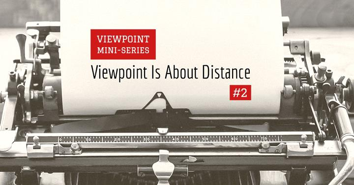 Viewpoint Is About Distance