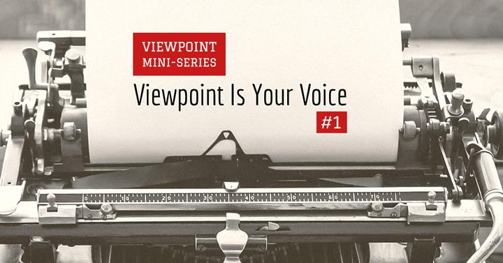 Viewpoint Is Your Voice