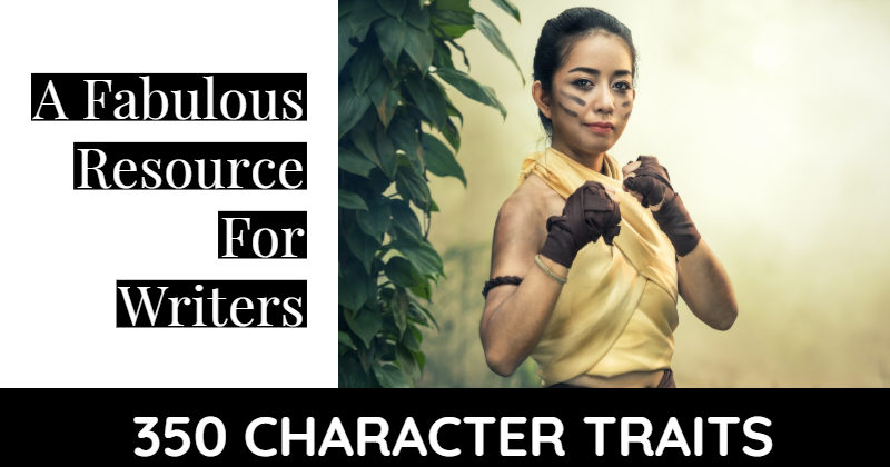 350 Character Traits – A Fabulous Resource For Writers