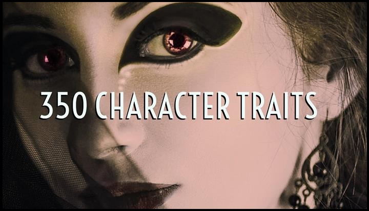 350 Character Traits - A Fabulous Resource for Writers
