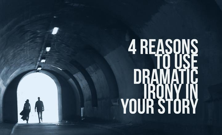 4 Reasons To Use Dramatic Irony In Your Story