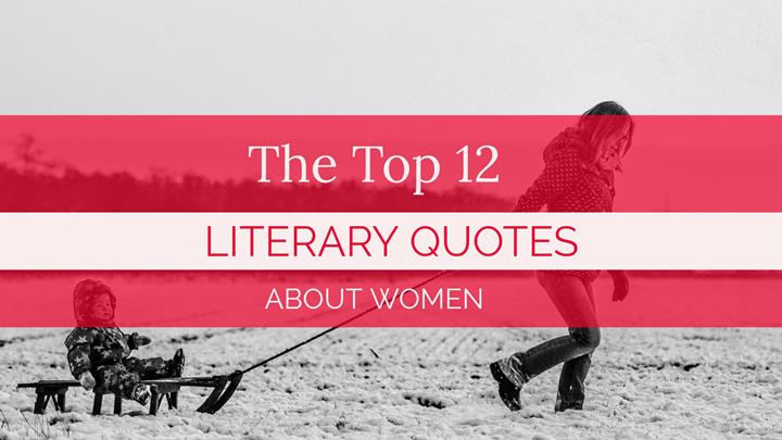 The Top 12 Literary Quotes About Women