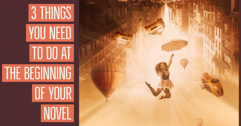 3 Things You Need To Do At The Beginning Of Your Novel