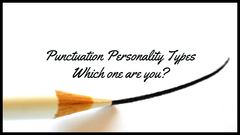 Punctuation Personality Types – Which one are you?