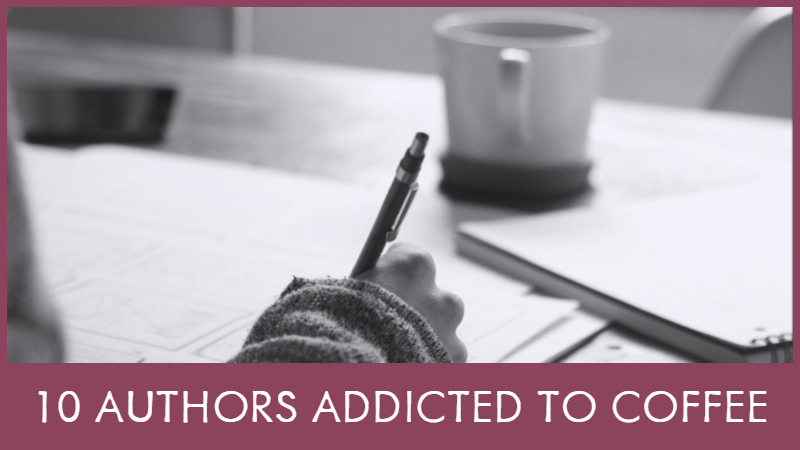 10 Famous Authors Addicted To Coffee