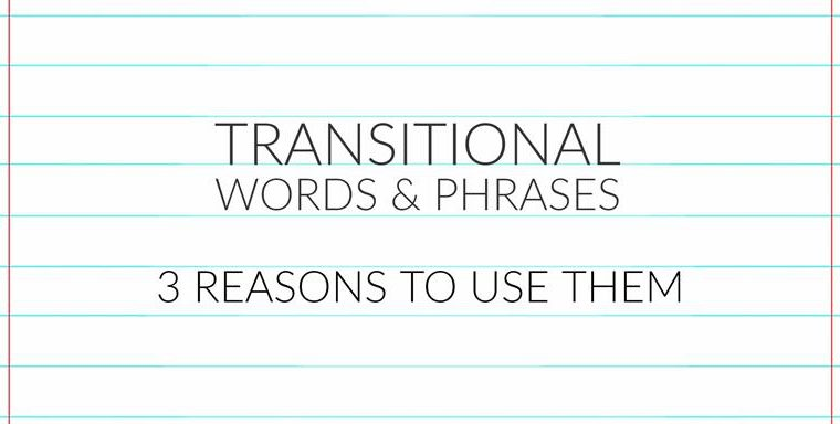 Transitional Words & Phrases - 3 Reasons To Use Them