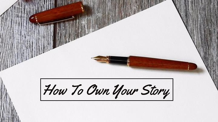 How To Own Your Story