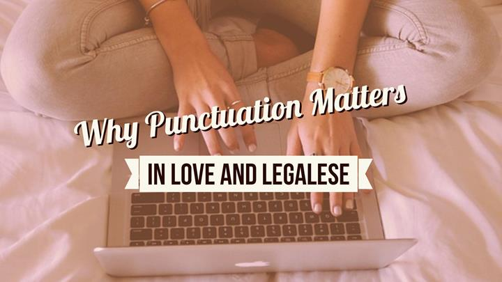 Why Punctuation Matters In Love And Legalese
