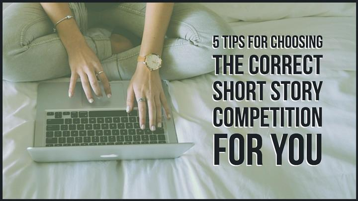 5 Tips For Choosing The Correct Short Story Competition For You