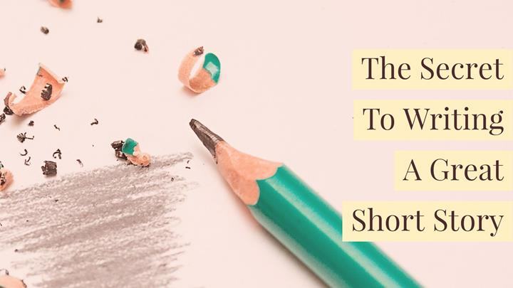 The Secret To Writing A Great Short Story