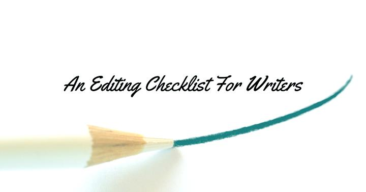An Editing Checklist For Writers