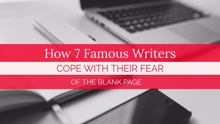 How 7 Famous Writers Cope With Their Fear Of The Blank Page
