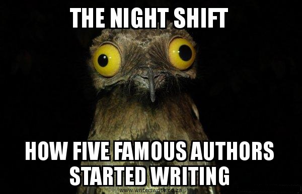 The Night Shift — How 5 Famous Authors Found The Time To Write