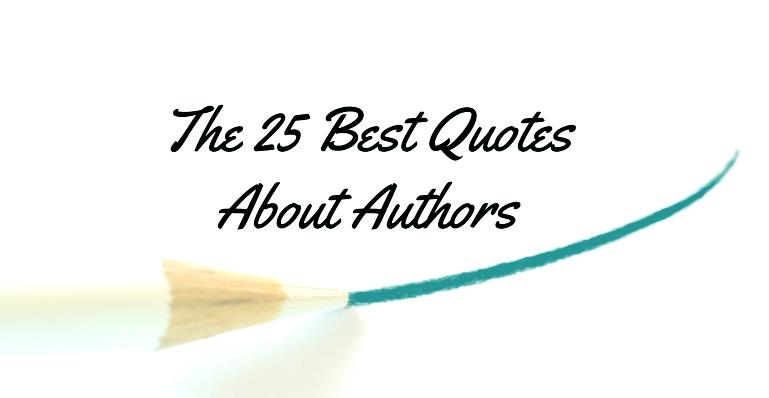 The 25 Best Quotes About Authors