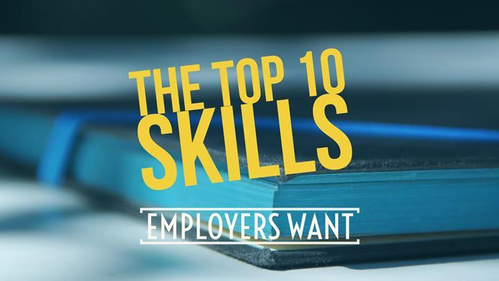 The Top 10 Skills Employers Want
