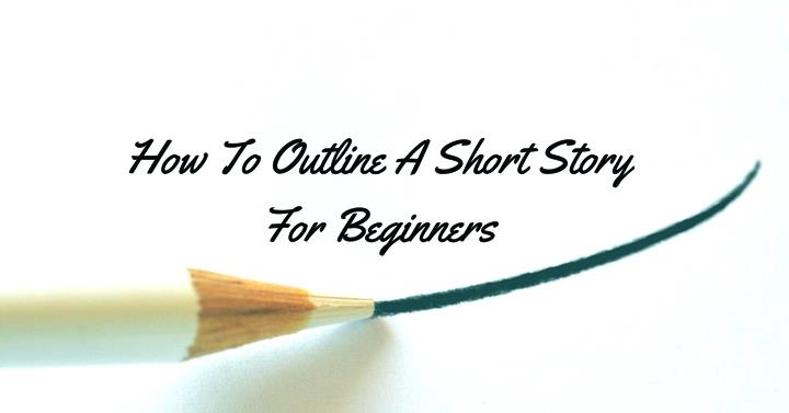 writing short story outline I have encountered many plans/outlines for novels, but not many for short stories i'd like to know what writers on here do to ensure their.
