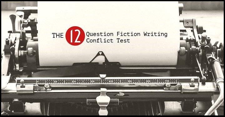 The 12 Question Fiction Writing Conflict Test