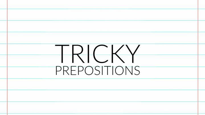 Tricky Prepositions
