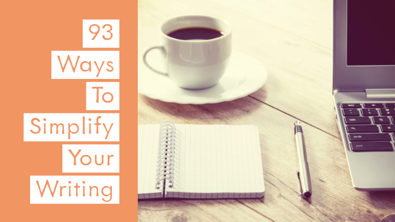 93 Ways To Simplify Your Writing