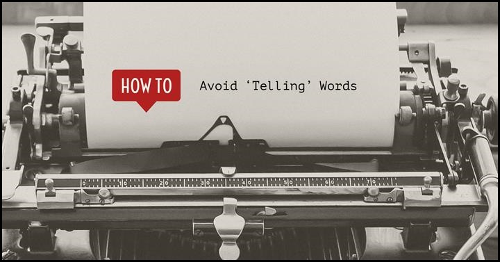 How To Avoid 'Telling' Words