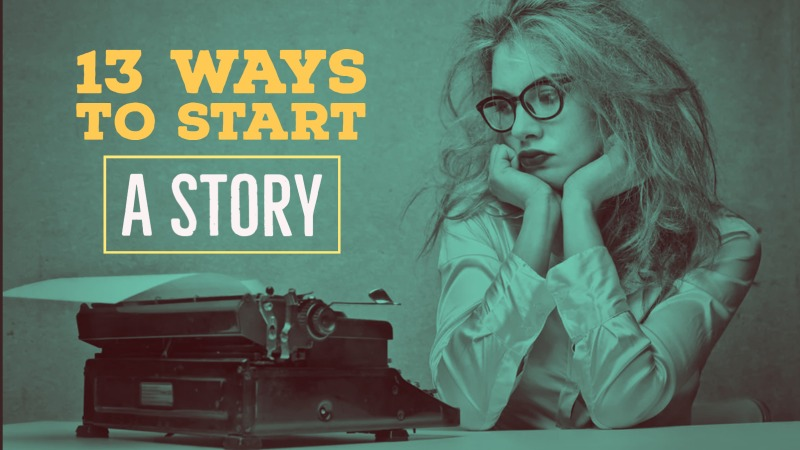 13 Ways To Start A Story