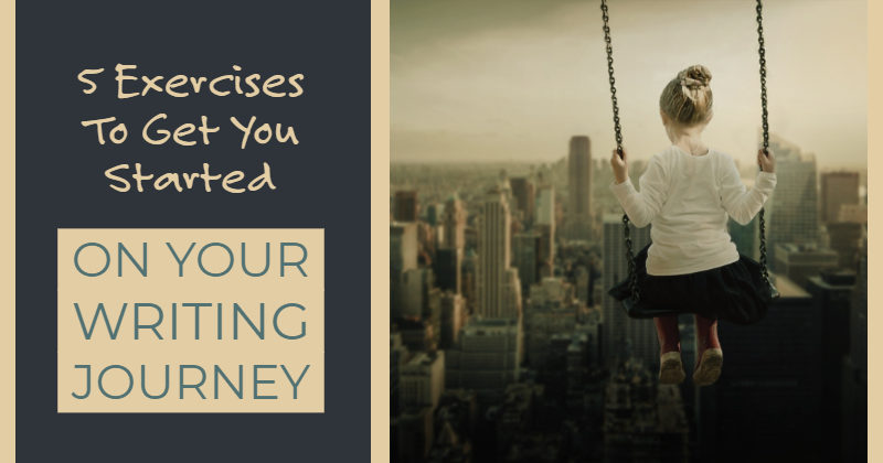 5 Exercises To Get You Started On Your Writing Journey