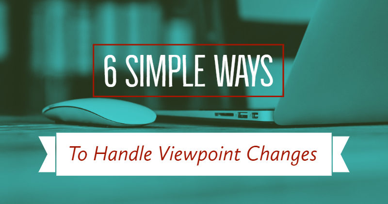 6 Simple Ways To Handle Viewpoint Changes
