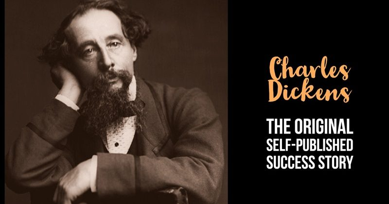 Why Charles Dickens Was The Original Self-Published Success Story