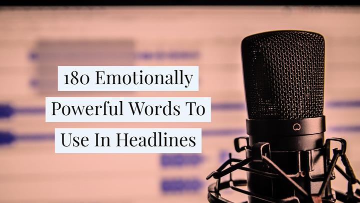 180 Emotionally Powerful Words To Use In Headlines