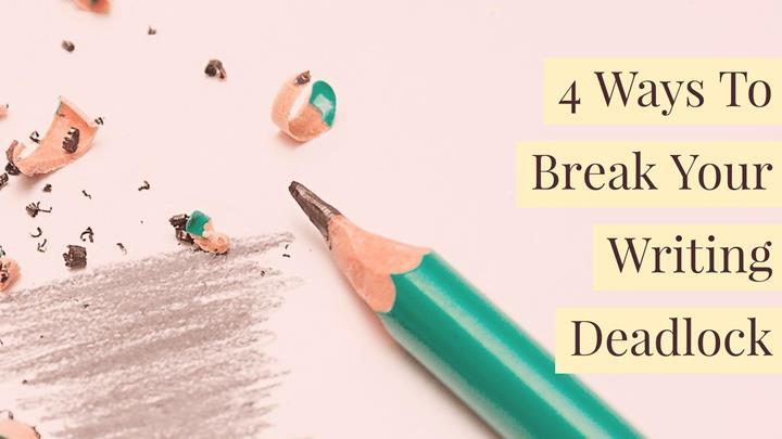 break your writing deadlock