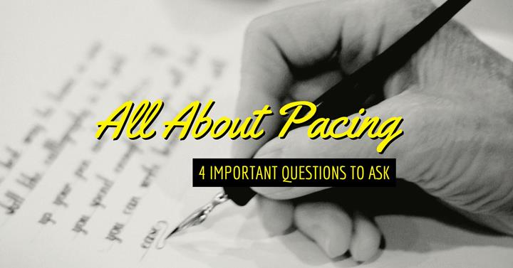 All About Pacing - 4 Important Questions To Ask