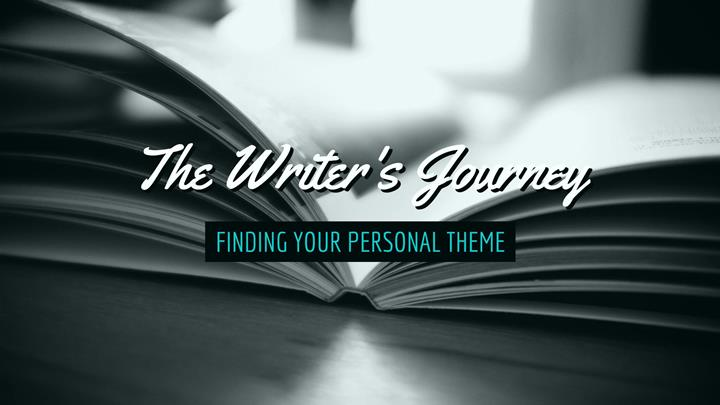 The Writer's Journey – Finding Your Personal Theme
