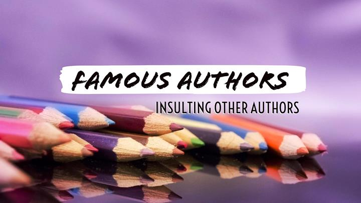 famous authors insulting other authors