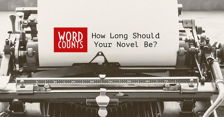 Word Counts - How Long Should Your Novel Be?
