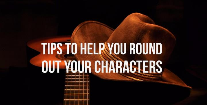 Tips To Round Out Your Characters
