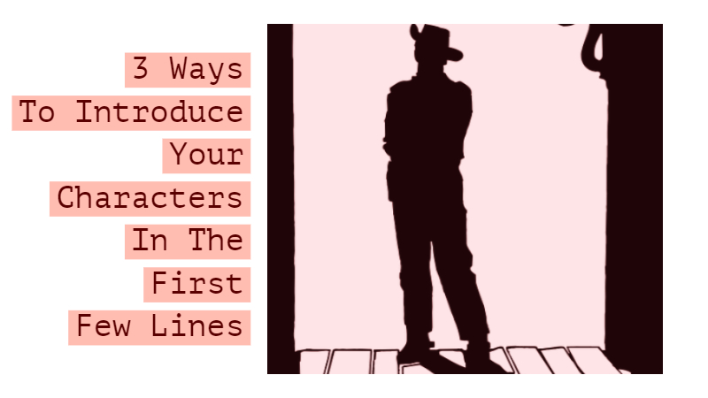 3 Ways To Introduce Your Characters In The First Few Lines