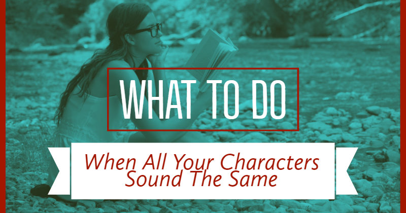 What To Do When All Your Characters Sound The Same