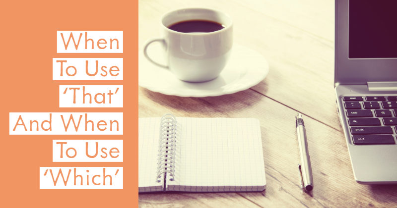 When To Use 'That' And When To Use 'Which'
