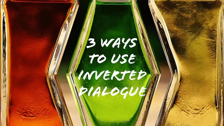 3 Ways To Use Inverted Dialogue In Your Story