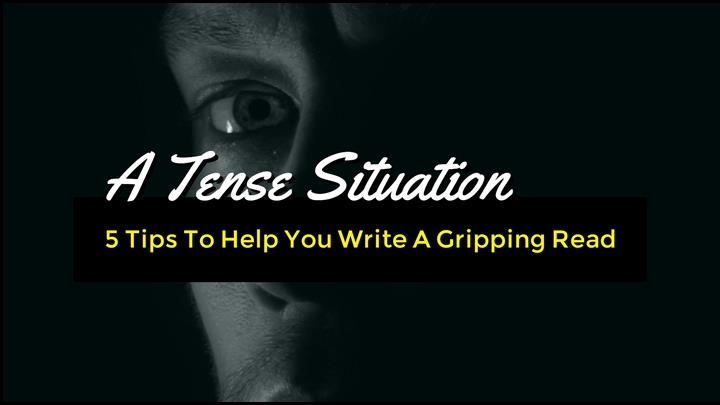 5 Tips To Help You Write A Gripping Read