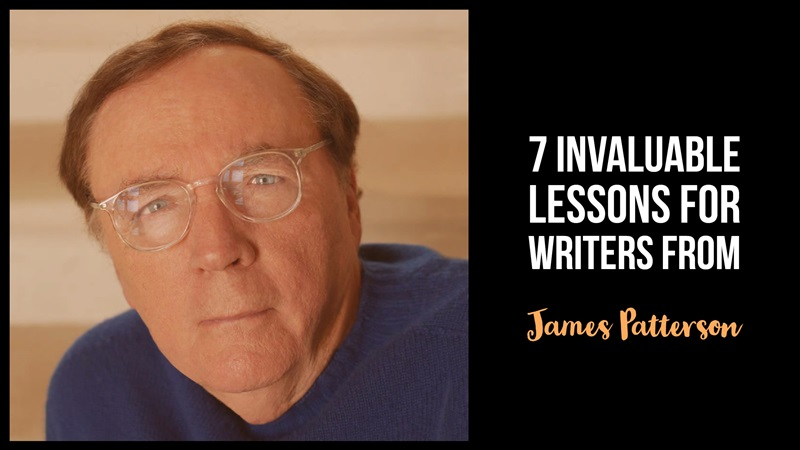 7 Invaluable Lessons For Writers From James Patterson