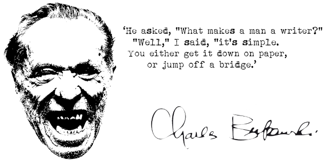 So You Want To Be A Writer? By Charles Bukowski