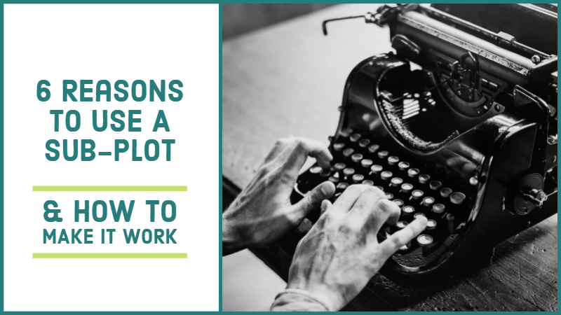 6 Reasons To Use A Sub-Plot (& How To Make It Work)