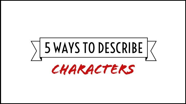 5 Simple Ways To Describe Characters